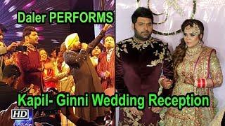 Kapil- Ginni Amritsar Wedding Reception | Daler Mehndi PERFORMS - IANSINDIA