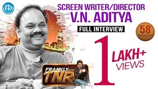 Director V N Aditya Exclusive Full Interview | Frankly With TNR #58 | Talking Movies With iDream#314 - IDREAMMOVIES