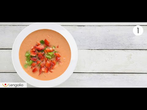 Lengalia - Spanish Courses Online for free: El gazpacho I