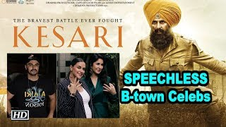 Akshay's KESARI TRAILER | B-town Celebs are SPEECHLESS, STUNNED - BOLLYWOODCOUNTRY