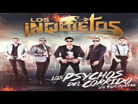 No La Hagan De Pedo Los Inquietos Del Norte (Cd Album 2013 Los Psychos Del Corrido Los Psicopatas)
