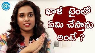 Chetana Uttej About What She Does In Her Free Time||  Talking Movies With iDream - IDREAMMOVIES