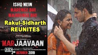Rakul Preet & Sidharth Malhotra REUNITES for 'MARJAAVAAN' - IANSLIVE