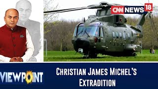 Dubai Court Approves The Christian James Michel's Extradition To India | Viewpoint With Bhupendra - IBNLIVE