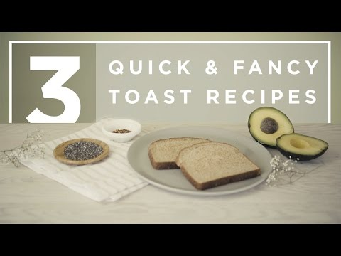 3 Quick and Fancy Toast Recipes 🍞
