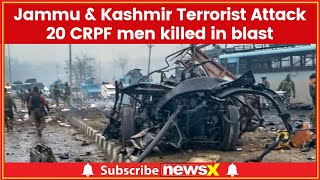 Jammu & Kashmir Terrorist Attack: 20 CRPF men killed in blast in Kashmir's Pulwama - NEWSXLIVE