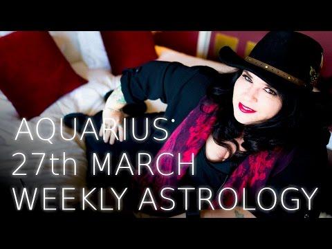 Aquarius Weekly Astrology Forecast 27th March 2017