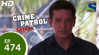 Crime Patrol : Episode 475 - 22nd February 2015