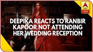 Deepika Reacts to Ranbir Kapoor Not Attending Her Wedding Reception - ABPNEWSTV