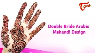 Mehandi Designs For Hands | Double Bride Arabic Mehandi Design - TELUGUONE