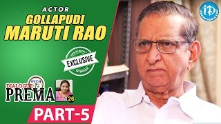 Gollapudi Maruti Rao Exclusive Interview Part #5 || Dialogue With Prema || Celebration Of Life - IDREAMMOVIES