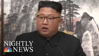 Kim Pledges To Shutter Nuclear Complex If U.S. Takes 'Corresponding' Measures | NBC Nightly News - NBCNEWS