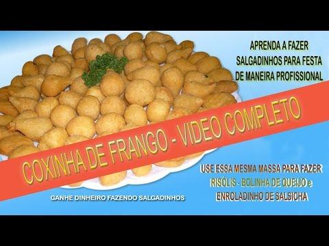 COXINHA DE FRANGO - VIDEO COMPLETO