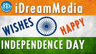 Happy 69th Independence Day 2015 wishes from iDream Media - IDREAMMOVIES