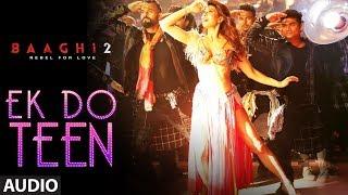 Ek Do Teen Full Song | Baaghi 2| Jacqueline Fernandez|Tiger Shroff|Disha P Ahmed K |Sajid Nadiadwala - TSERIES