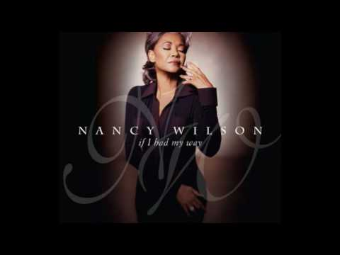 Nancy Wilson If I Had My Way