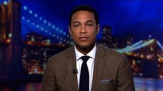 Don Lemon's open letter to Donald Trump: 'Please stop' - CNN