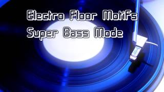 Royalty Free :Electro Floor Motifs Super Bass Mode