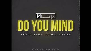 Miles B. Feat. Cory Jones - Do You Mind ( 2017 )