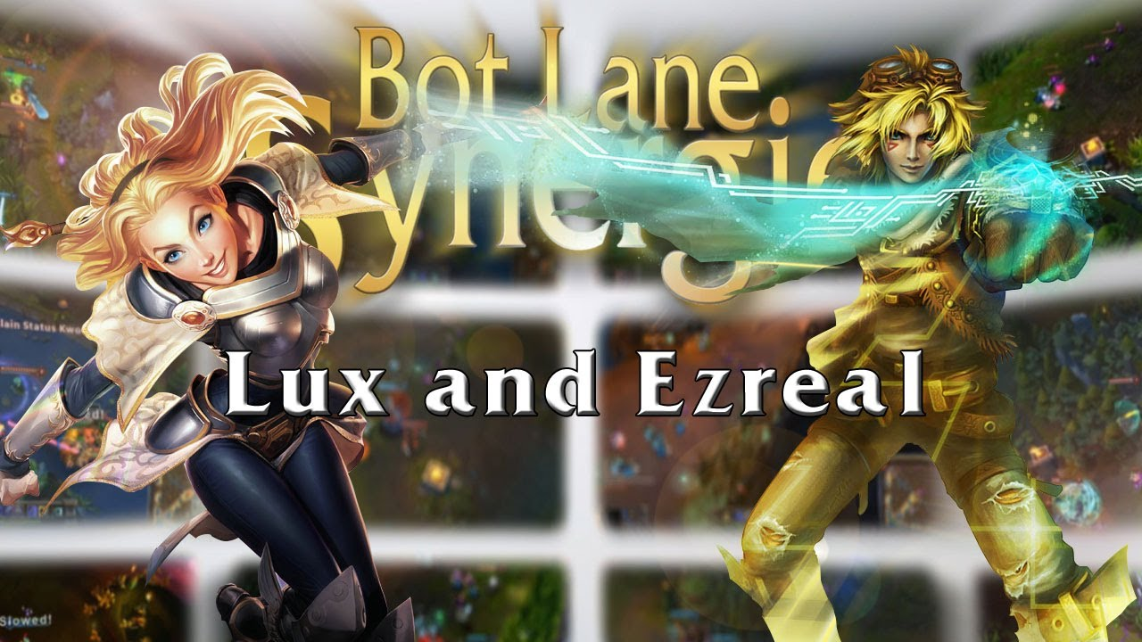 League of Legends Bot Lane Synergy - Lux and Ezreal