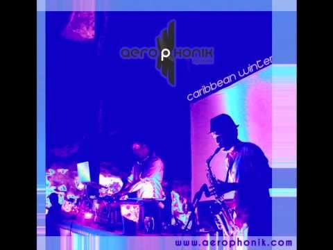 Caribbean Winter Session by Aerophonik (Live Sax - Playa del Carmen)