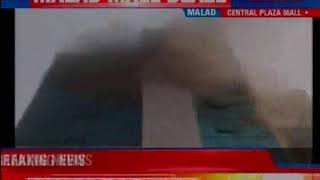 Another major fire breaks out in central plaza mall, Malad, Mumbai - NEWSXLIVE