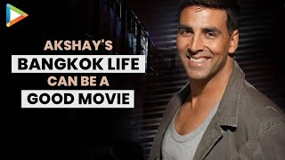 """Akshay Kumar's Bangkok Life Can be a Good Movie"": Parineeti Chopra 