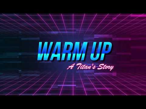 Warm Up - A Titan's Story