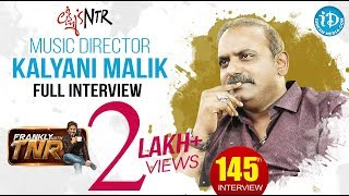 Lakshmi's NTR Music Director Kalyan Malik Full Interview || Frankly with TNR #145 - IDREAMMOVIES
