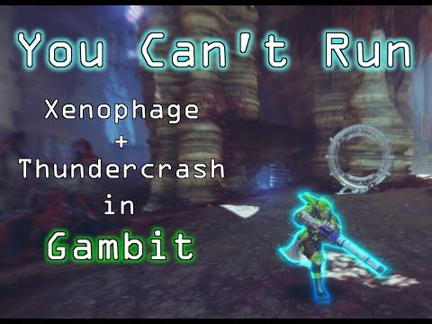 You Can't Run - Xenophage + Thundercrash in Gambit