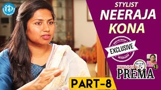 Stylist Neeraja Kona Exclusive Interview - Part #8 || Dialogue With Prema || Celebration Of Life - IDREAMMOVIES