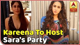 Kareena Kapoor Khan to host Success Party for Sara Ali Khan ! - ABPNEWSTV