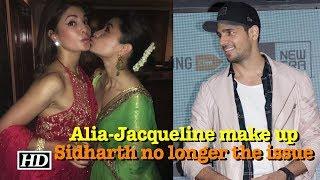 Alia-Jacqueline pout & make up, Sidharth no longer the issue? - IANSINDIA