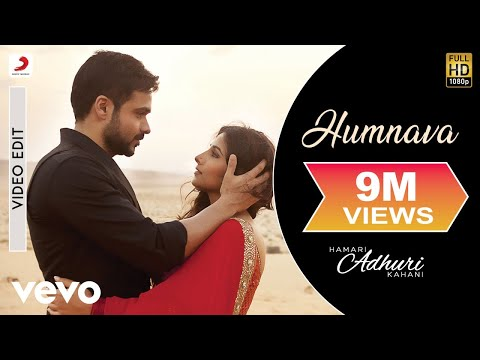 Hamari Adhuri Kahani - Humnava Song