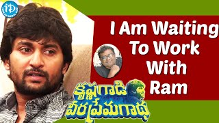 I Am Waiting To Work With Ram - Nani || Krishna Gaadi Veera Prema Gaadha Movie - IDREAMMOVIES