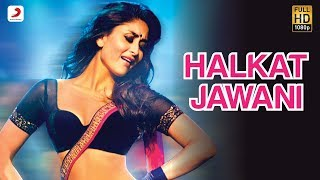 Halkat Jawani - Heroine