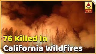 76 killed in California wildfires, 631 missing - ABPNEWSTV