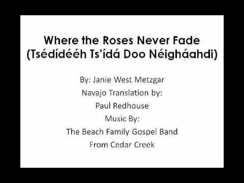 Where the Roses Never Fade (Lyrics in Navajo)