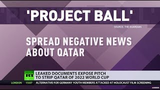 Scaremongering 2.0? Leaked docs expose pitch to strip Qatar of World Cup 2020 - RUSSIATODAY