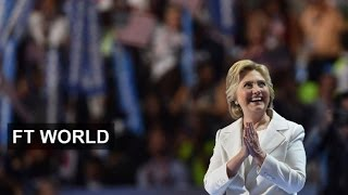 Clinton closes convention with warning | FT World - FINANCIALTIMESVIDEOS