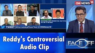 Reddy In Audio: Discuss Demands With Party Prez | #KarnatakaFloorTest | Face Off | CNN News18 - IBNLIVE
