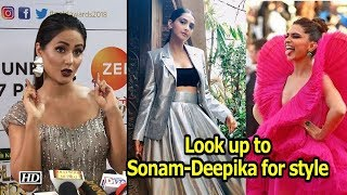 Look up to Sonam & Deepika for style: Hina Khan - IANSLIVE