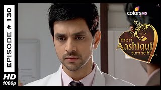 Meri Aashiqui Tum Se Hi : Episode 130 - 22nd December 2014