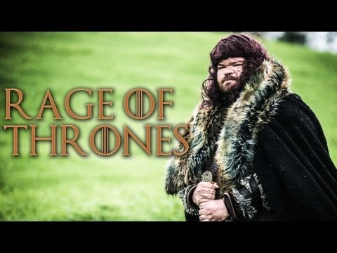 Rage of Thrones - Game of Thrones Parody