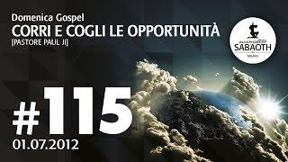 Domenica Gospel - 1 Luglio 2012 - Corri e cogli l'opportunità - Past. Paul Ji