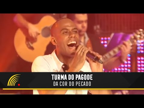Turma do Pagode - Da Cor do Pecado (Ao Vivo)