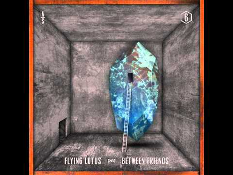 Flying Lotus- Between Friends Ft Earl Sweatshirt & Captain Murphy (HQ) (NEW)