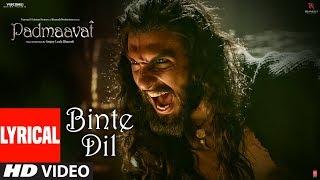 Padmaavat: Binte Dil Lyrical | Arijit Singh | Deepika Padukone | Shahid Kapoor | Ranveer Singh - TSERIES