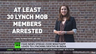 Deadly Fake News: Dozens lynched in India over false rumors in WhatsApp - RUSSIATODAY