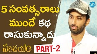 Parichayam Movie Team Exclusive Interview Part #2 || Talking Movies With iDream - IDREAMMOVIES